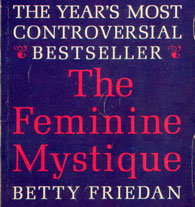 the problems of the females in america as narrated in the feminine mystique by betty friedan Written by betty friedan, narrated by parker posey download the app and start listening to the feminine mystique today - free with a 30 day trial keep your audiobook feminine mystique the underlying issues raised by betty friedan strike at the core of the problems women still face at home and in the marketplace.