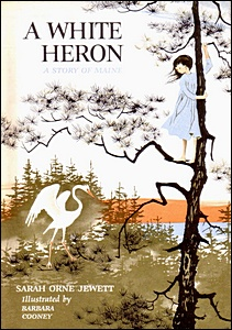A <strong>White Heron</strong> by Sarah Orne Jewett